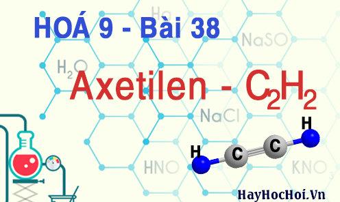 tính chất hoá học của axetilen C2H2 hoá 9 bài 38